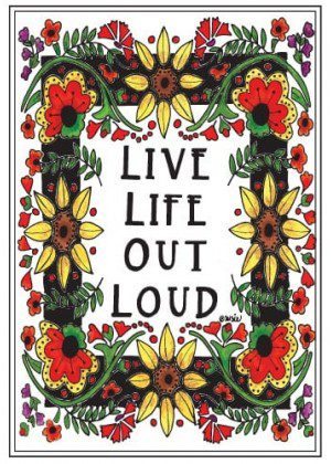 Live Life Out Loud Flag | Floral Flags | Yard Flags | Inspirational Flags