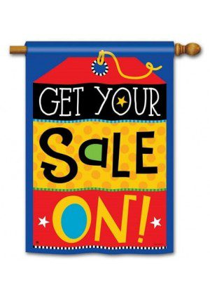 Get Your Sale On House Flag   Spring Flags   Summer Flags   Yard Flags