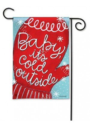 Baby It Is Cold Garden Flag | Winter Flag | Inspirational Flag | Garden Flag