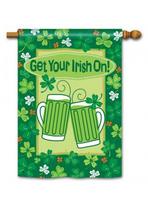 Get Your Irish On House Flag | St. Patrick's Day Flags | Yard Flags | Flags