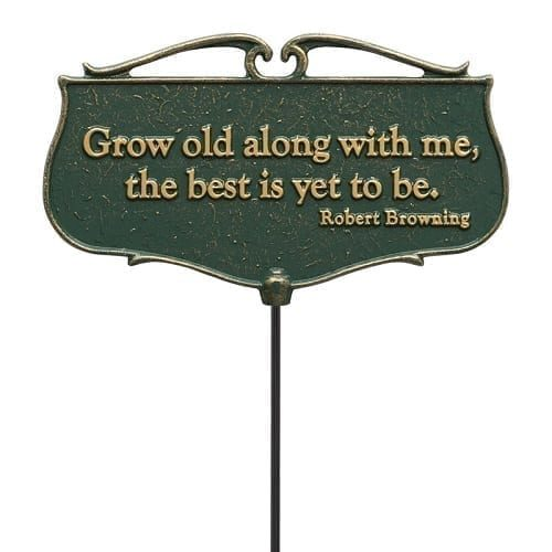 Grow Old Along With Me Garden Sign