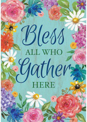 Bless & Gather Flag | Inspirational Flags | Double Sided Flags | Floral Flag