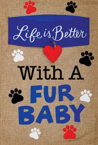 Fur Baby Flag | Burlap Flags | Inspirational Flags | Double Sided Flags