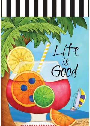 Life is Very Good Flag | Summer Flags | Two Sided Flag | Inspirational Flag