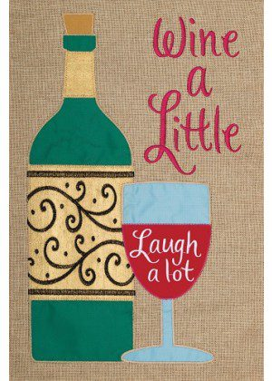 Wine a Little Flag | Burlap Flags | Inspirational Flags | Double Sided Flags