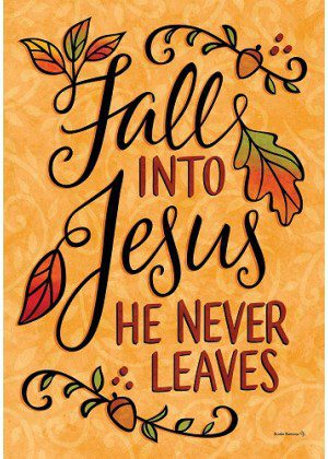 Fall into Jesus Flag | Fall Flags | Double Sided Flags | Inspirational Flags