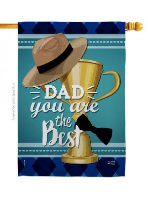 Dad You Are The Best House Flag | Father's Day Flags | House Flags
