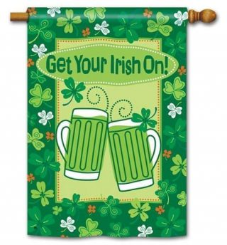 Get Your Irish On House Flag   St. Patrick's Day Flags   Yard Flags   Flags